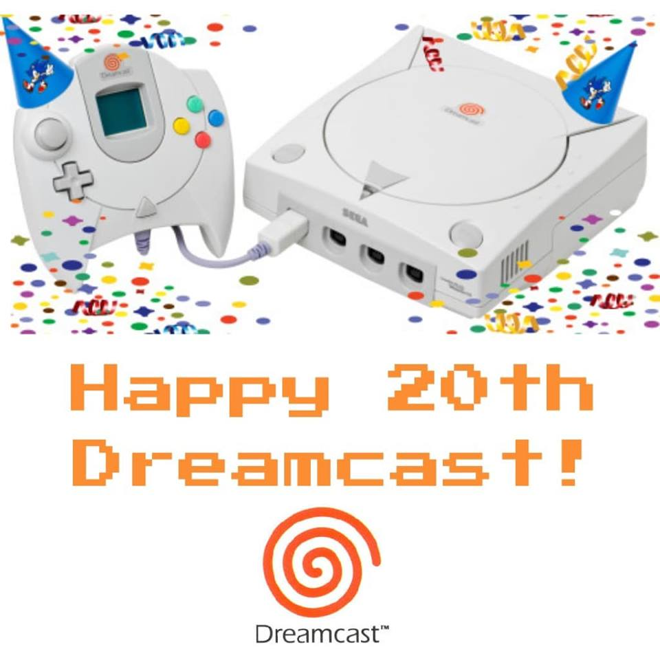 HAPPY 20TH! BIRTHDAY SEGA DREAMCAST!!!