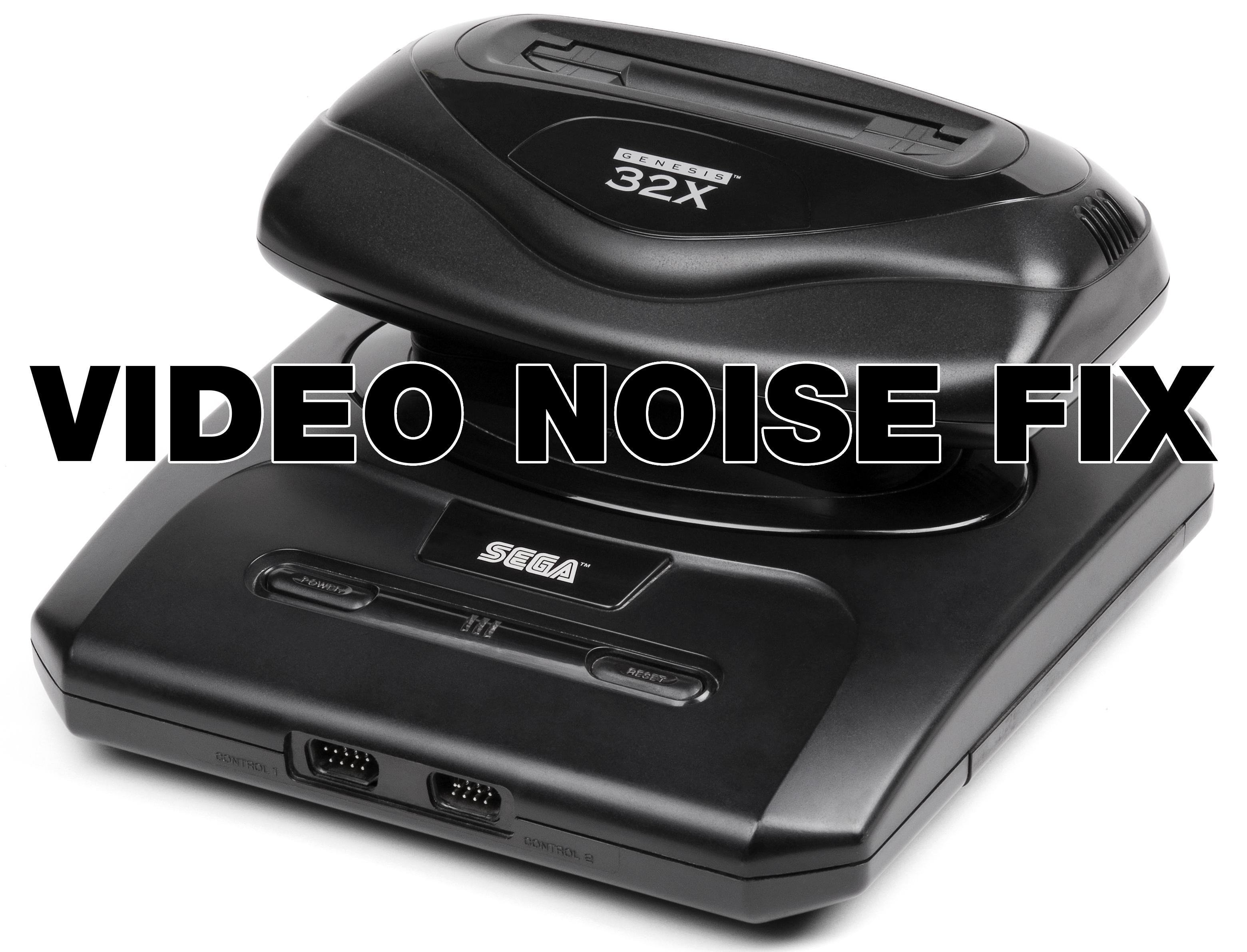 Sega 32X Video Noise Fix by Kevtris