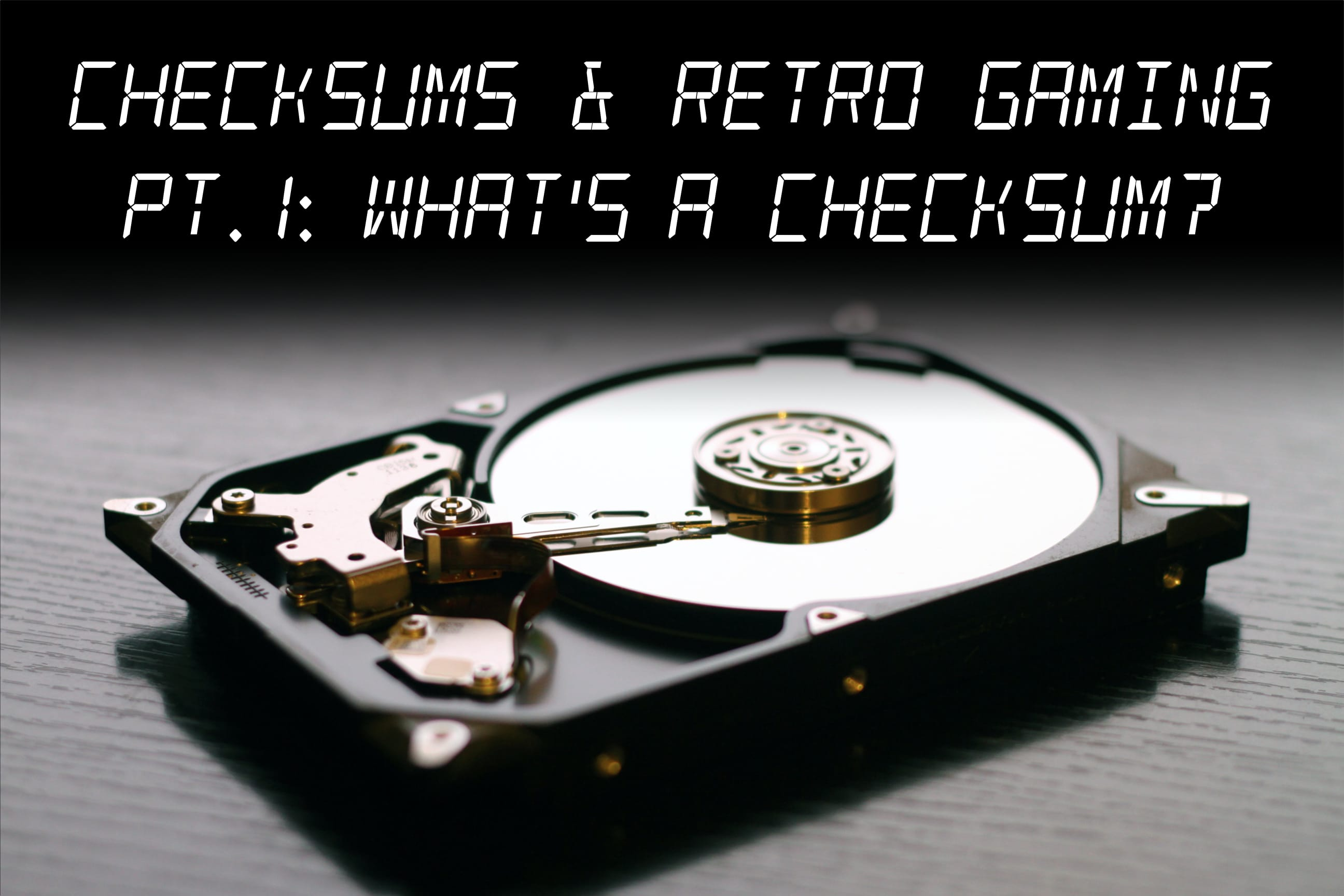 Checksums and Gaming – Pt. 1: What's a Checksum?